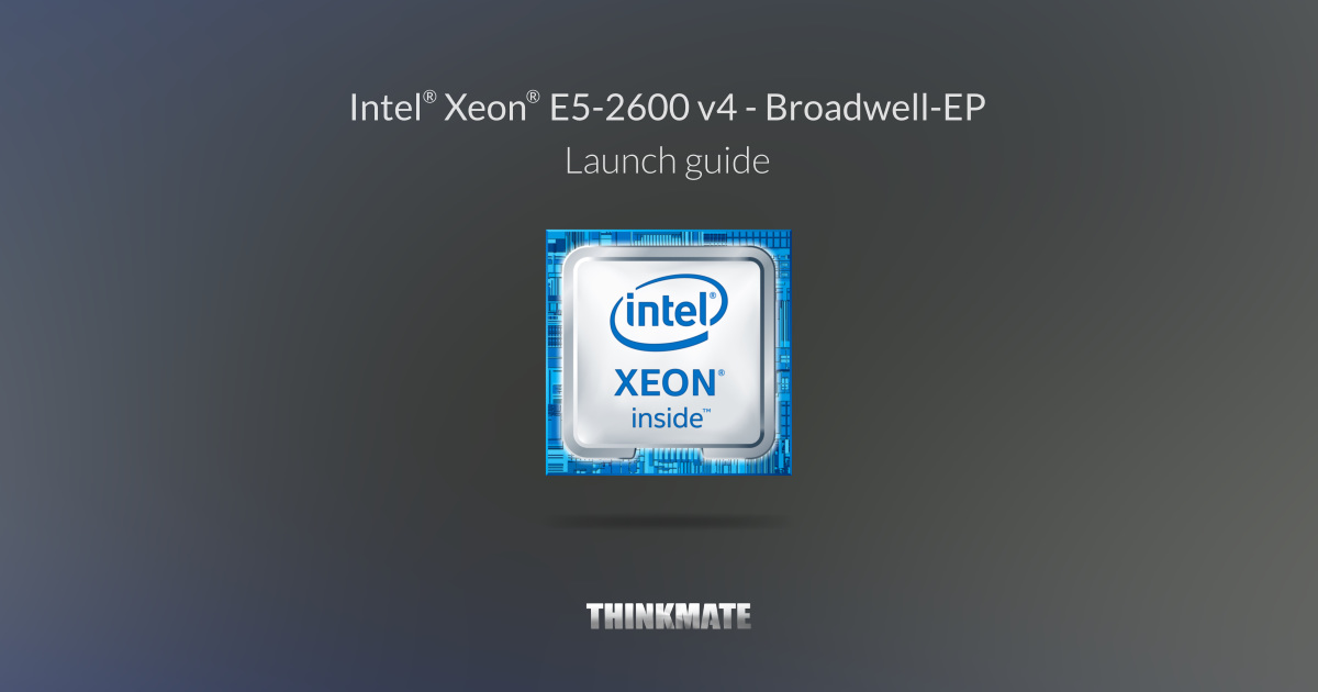 Intel Xeon E5-2600 v4 - Inside Thinkmate