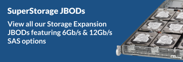 SuperStorage JBODs - View all our Storage Expansion JBODs featuring 6Gb/s & 12Gb/s SAS options